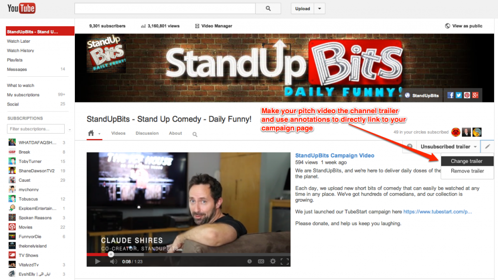 Make your crowdfunding pitch video your channel trailer during the campaign