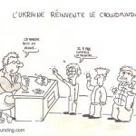 [DESSIN] L'Ukraine réinvente le crowdfunding by Guillaume