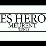 PDJ : 07 Mars – Les héros meurent jeunes