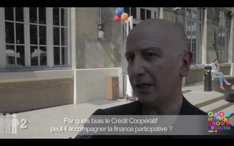 Jean-Louis Bancel nous as fait part de l'implication du Crédit Coopératif dans le crowdfunding