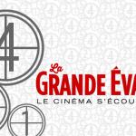 PDJ : 16 Juillet – La Grande Évasion «Le cinéma s'écoute aussi»