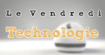 Le vendredi c'est technologie1
