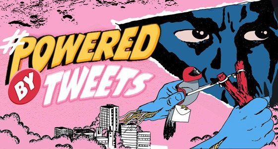 Powered by tweets