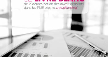 Livre Blanc de la défiscalisation des investissements dans les PME avec le financement participatif