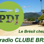 PDJ 7 juillet : Radio Clube Brasil, le Brésil chez vous !