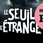 PDJ 26 Septembre : Le seuil de l'étrange, une web série entre Lovecraft et The Twilight Zone