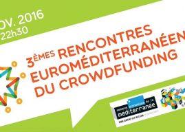 Les 3èmes rencontres Euro-méditerranéennes du crowdfunding auront lieu le 4 Novembre 2016 à  Marseille